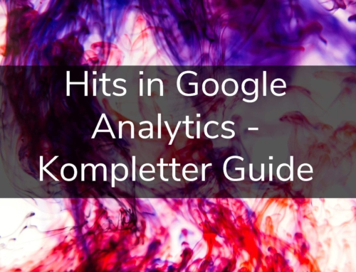 Hits in Google Analytics – Kompletter Guide